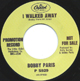 BOBBY PARIS/ALEXANDER PATTEN, I WALKED AWAY/A LIL LOVIN' SOMETIME