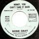 DOBIE GRAY REISSUE W/D, HONEY YOU CAN'T TAKE IT BACK