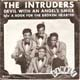 THE INTRUDERS, A BOOK FOR THE BROKEN HEARTED