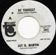 JAY D. MARTIN W/D RE-ISSUE, BY YOURSELF
