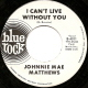 JOHNNIE MAE MATTHEWS, I CAN'T LIVE WITHOUT YOU