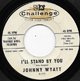 JOHNNY WYATT W/D, I'LL STAND BY YOU