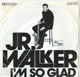 JR WALKER GERMAN PIC SLEEVE, I'M SO GLAD