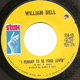WILLIAM BELL US, I FORGOT TO BE YOUR LOVER